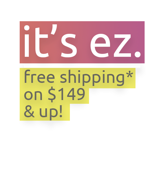 Free shipping on $149 & Up!